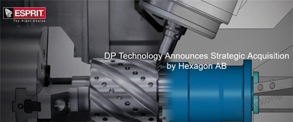 海克斯康集团宣布收购D.P. Technology公司,增强智能制造解决方案组合